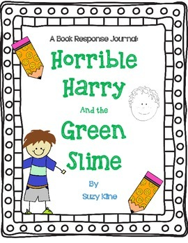 Horrible Harry and the Green Slime, Suzy Kline - Complete Book Response Journal