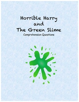 Horrible Harry and the Green Slime comprehension questions
