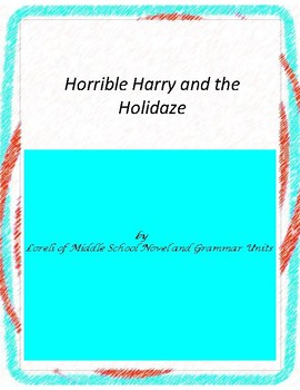 Horrible Harry and the Holidaze Literature and Grammar Unit