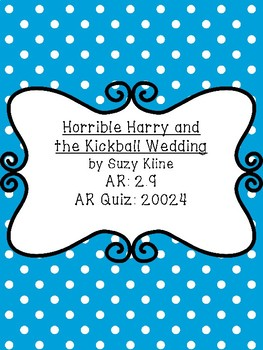 Horrible Harry and the Kickball Wedding Comprehension Questions
