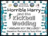 Horrible Harry and the Kickball Wedding (Suzy Kline) Novel Study / Comprehension