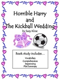 Horrible Harry and the Kickball Wedding Unit: Vocab, Comprehension and More!