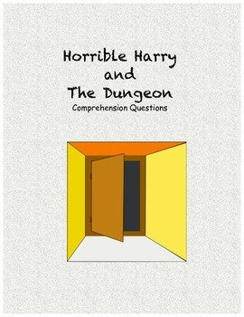 Horrible Harry and the dungeon comprehension questions