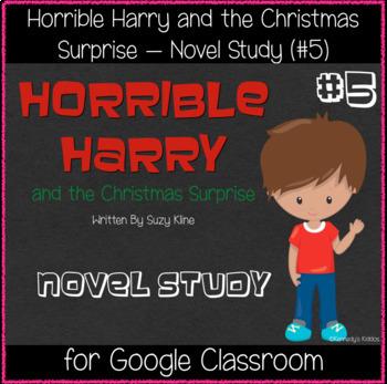 Horrible Harry & the Christmas Surprise (#5) Novel Study (For Google Classroom)
