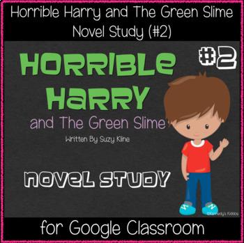 Horrible Harry & the Green Slime (#2) - Novel Study (Great for Google Classroom)