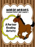 Horse Heroes  Reading Street 4th grade  Partner Read cente