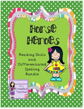 Horse Heroes Reading and Spelling Bundle (Reading Street)