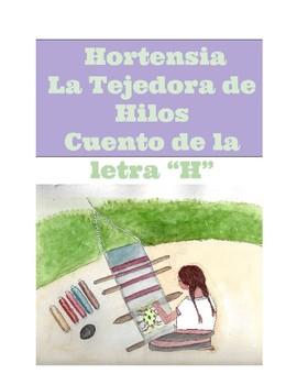 Hortensia la Tejedora de Hilos: Cuento letra H