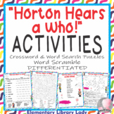 Horton Hears a Who! Activities Dr. Seuss Crossword Puzzle Word Searches Scramble