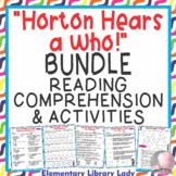 Horton Hears a Who! Dr. Seuss Activities BUNDLE Comprehension Study