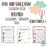 Hot Air Balloon Classroom/Bathroom Rules (Editable) Classroom Decor