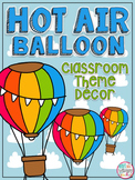 Hot Air Balloon EDITABLE Classroom Theme Decor