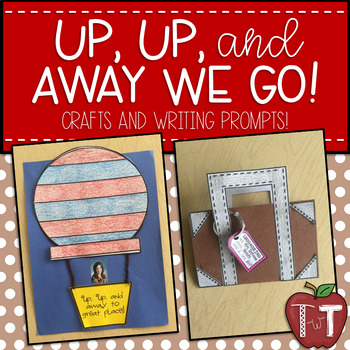 Up, Up, and Away We Go! Hot Air Balloon and Suitcase Craft with Writing Prompts