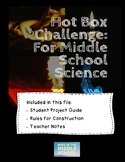 Hot Box Challenge:  For Middle School Science