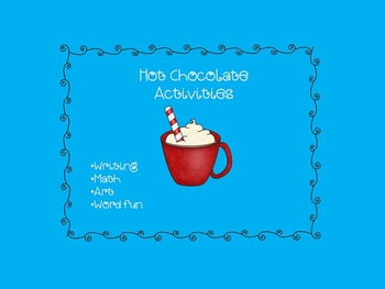 Hot Chocolate Activity pages - 1st, 2nd, 3rd grade - writi