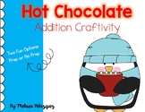 Hot Chocolate Addition Craftivity and Whole Group Activity