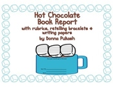 Hot Chocolate Book Report-rubrics, retelling bracelets, writing papers