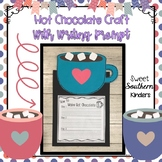 Hot Chocolate Craft with Writing Prompt and Emergent Reade