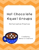 Hot Chocolate Equal Groups - Multiplication Practice