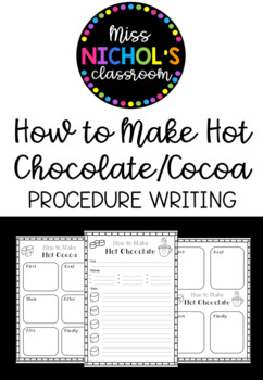 Procedure Writing - Hot Chocolate & Hot Cocoa