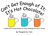 Hot Chocolate Literacy and Math Packet Prek and Kindergarten