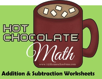 Hot Chocolate Math - Addition & Subtraction