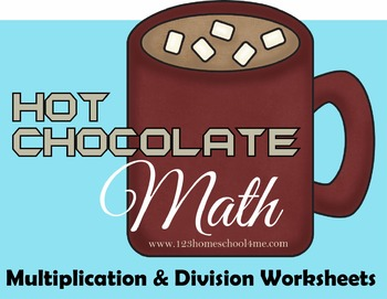 Hot Chocolate Math - Multiplication & Division