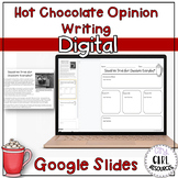 Hot Chocolate Opinion Writing in Google Slides (Digital Learning)