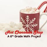 Hot Chocolate Shop Project - 6th grade math