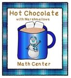 Hot Chocolate and Marshmallow Math Center with Recording Sheets