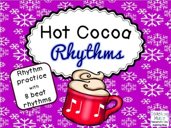 Hot Cocoa Rhythms Syncopa/ti ta ti/eighth quarter eighth