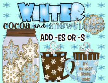 Hot Cocoa and Cookies Winter -es or -s Ending Sort