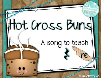 Hot Cross Buns: A Song to Teach Re and Quarter Rest