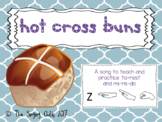 Hot Cross Buns: A song to teach ta-rest (Z) and re