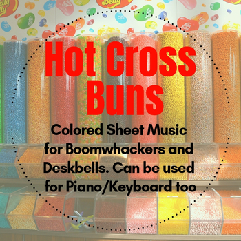 Hot Cross Buns (Colored Sheet Music & Identification)