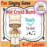Hot Cross Buns {Kodaly Song To Teach Re, ta rest, ta & ti-ti}
