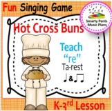 Hot Cross Buns {Kodaly Song To Teach Re, ta rest, ta & ti-ti}