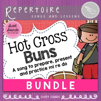 Hot Cross Buns Melody Double Pack {Prepare, Present and Practice Re & Mi Re Do}