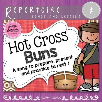 Hot Cross Buns {Prepare, Present and Practice Ta Rest}