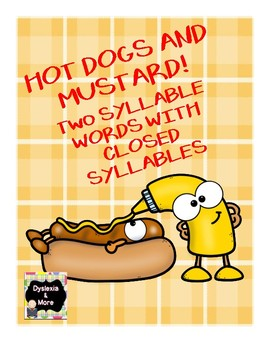 Hot Dogs and Mustard! Reading closed syllables in two syllable words