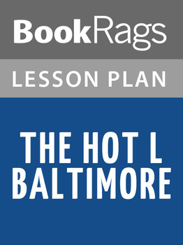 Hot L Baltimore Lesson Plans