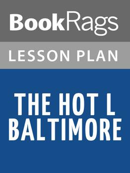 Hot L Baltimore Lesson Plans
