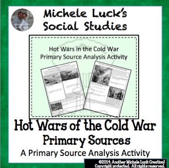 Hot Wars in the Cold War Primary Source Activity Homework or Pairs Activity
