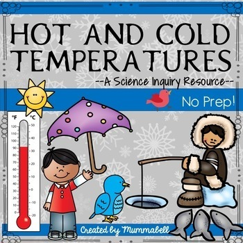 Hot and Cold Temperatures - A Science Inquiry Unit