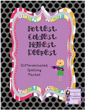 Hottest, Coldest, Highest, Deepest Differentiated Spelling (Reading Street)