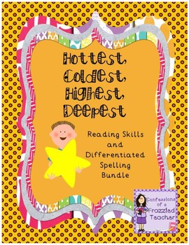 Hottest, Coldest, Highest, Deepest Reading and Spelling Bundle (Reading Street)