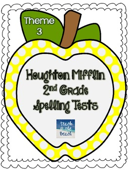 Houghton Mifflin 2nd Grade Spelling Tests - Theme 3
