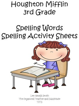 Houghton Mifflin 3rd Grade Spelling Words & Spelling Activity Sheets