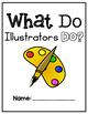 Houghton Mifflin Journey's: What do Illustrators do?