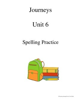 Houghton Mifflin Journeys 1st Grade Spelling Practice Unit 6 NO PREP